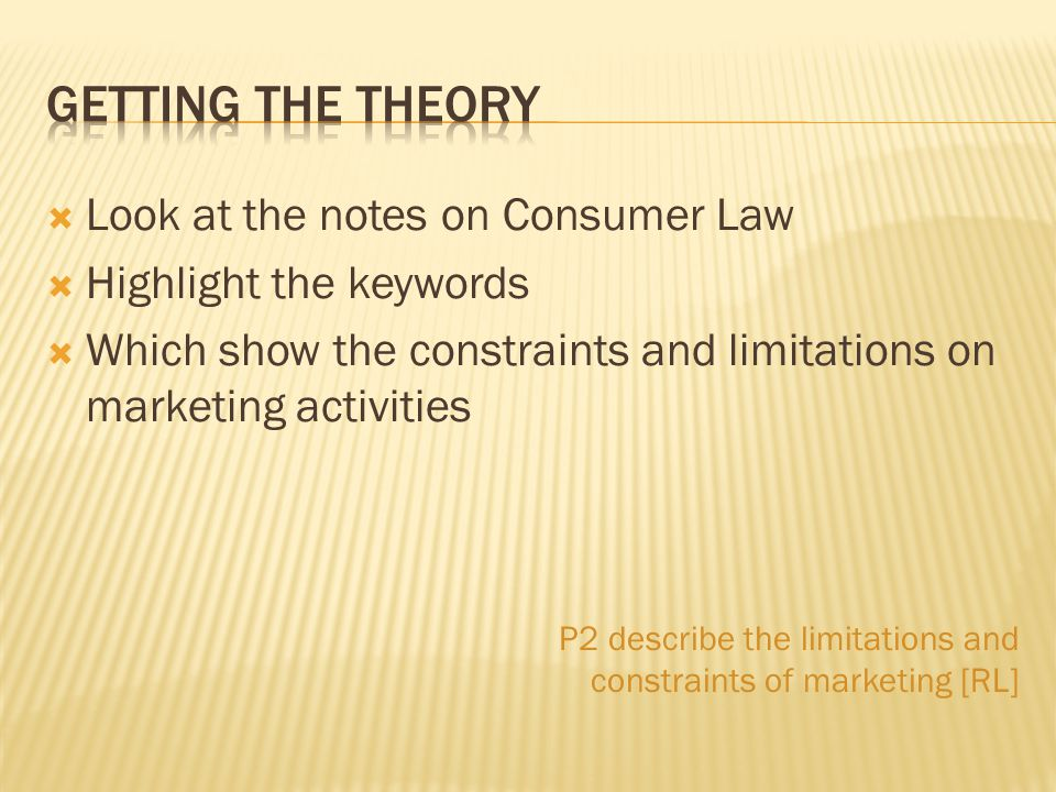 Getting the Theory Look at the notes on Consumer Law