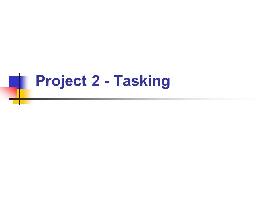Project 2 - Tasking