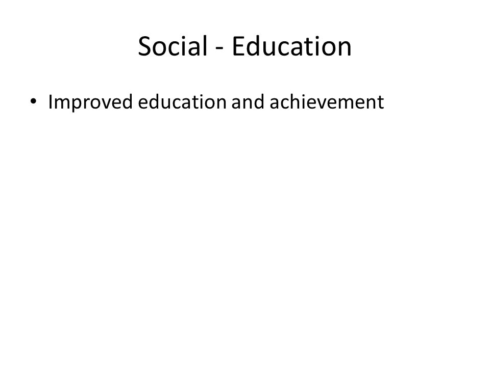 Social - Education Improved education and achievement