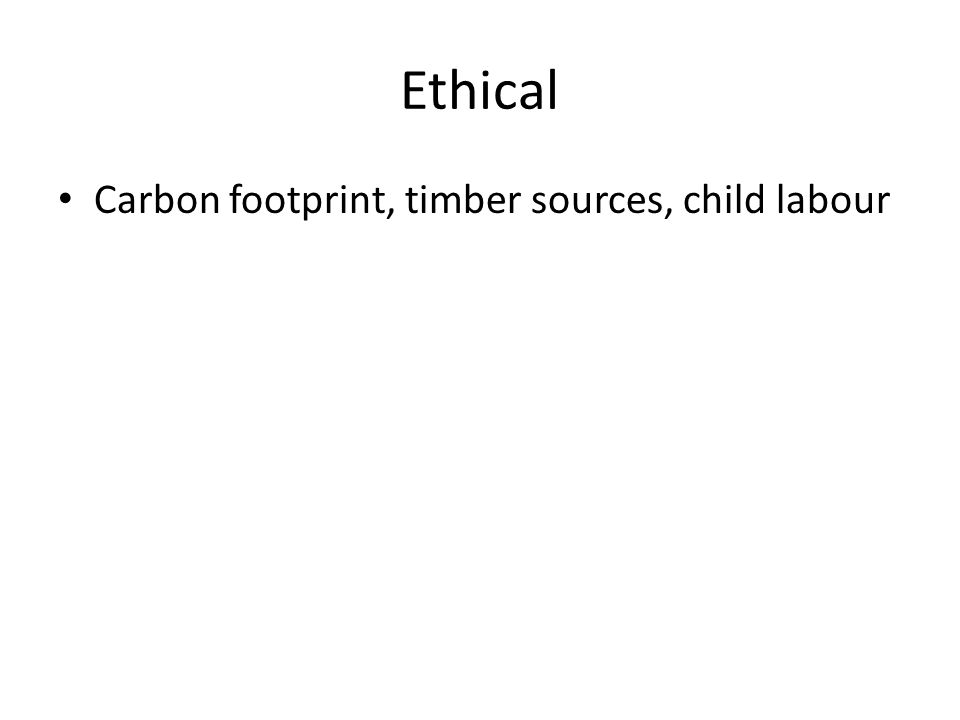 Ethical Carbon footprint, timber sources, child labour