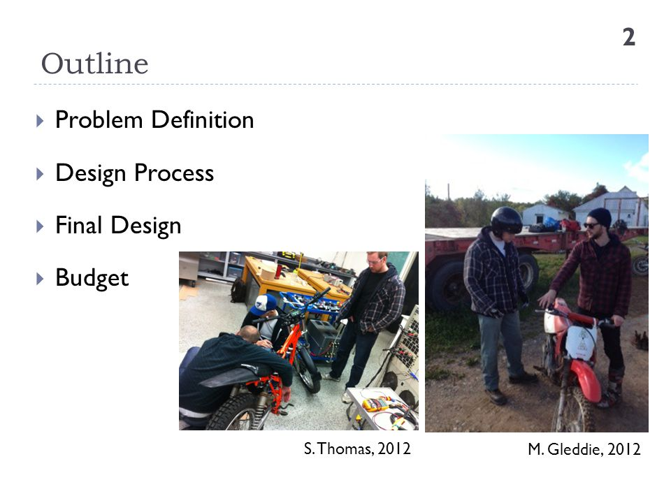 Outline Problem Definition Design Process Final Design Budget