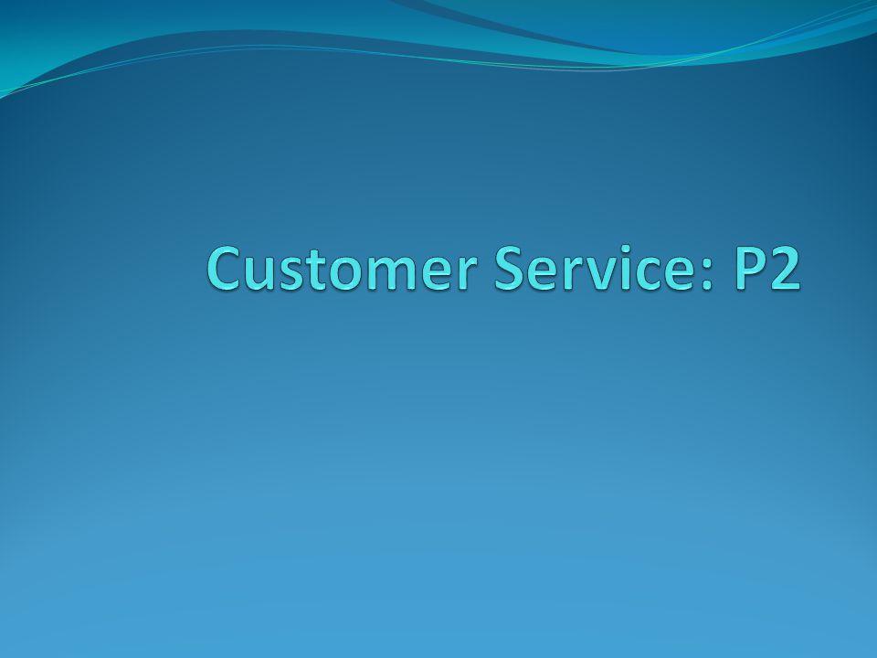 Customer Service: P2