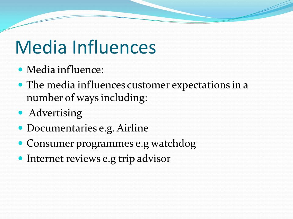 Media Influences Media influence: