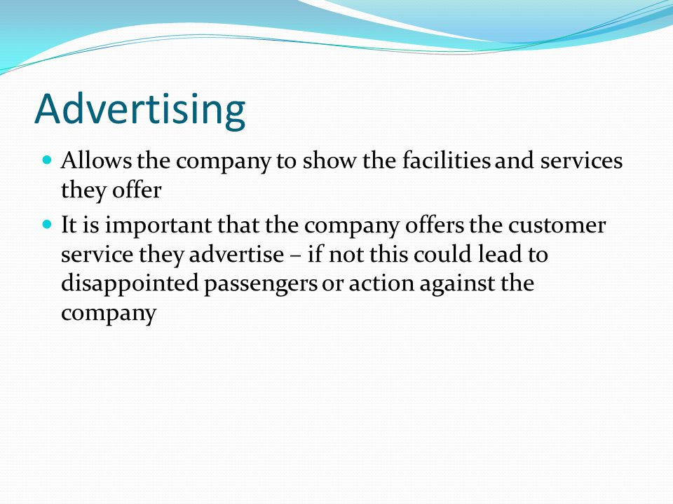 Advertising Allows the company to show the facilities and services they offer.