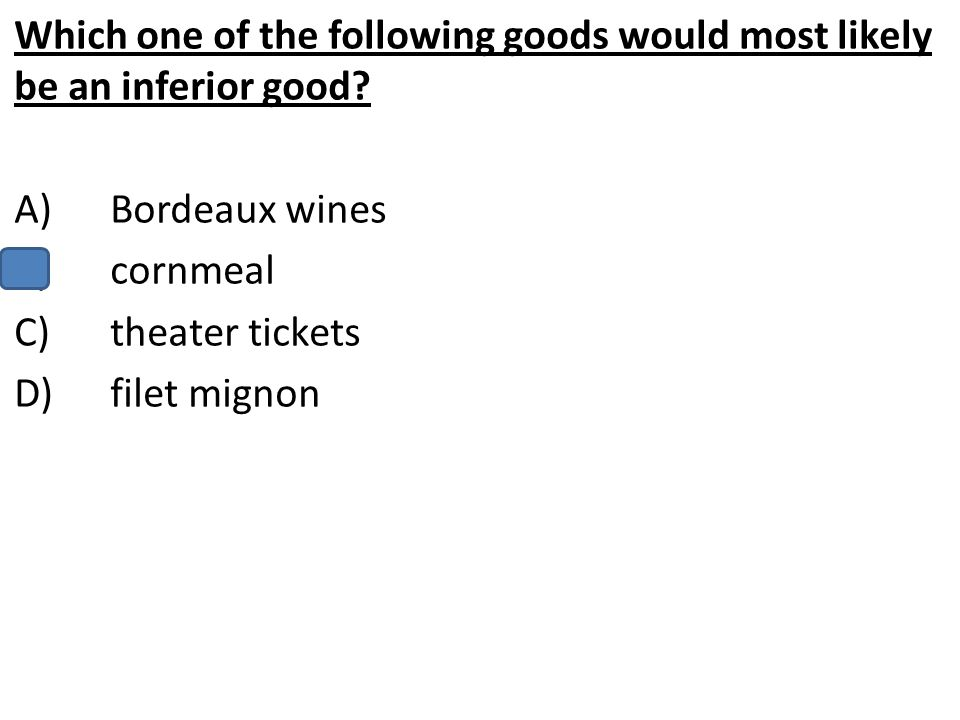 Which one of the following goods would most likely be an inferior good
