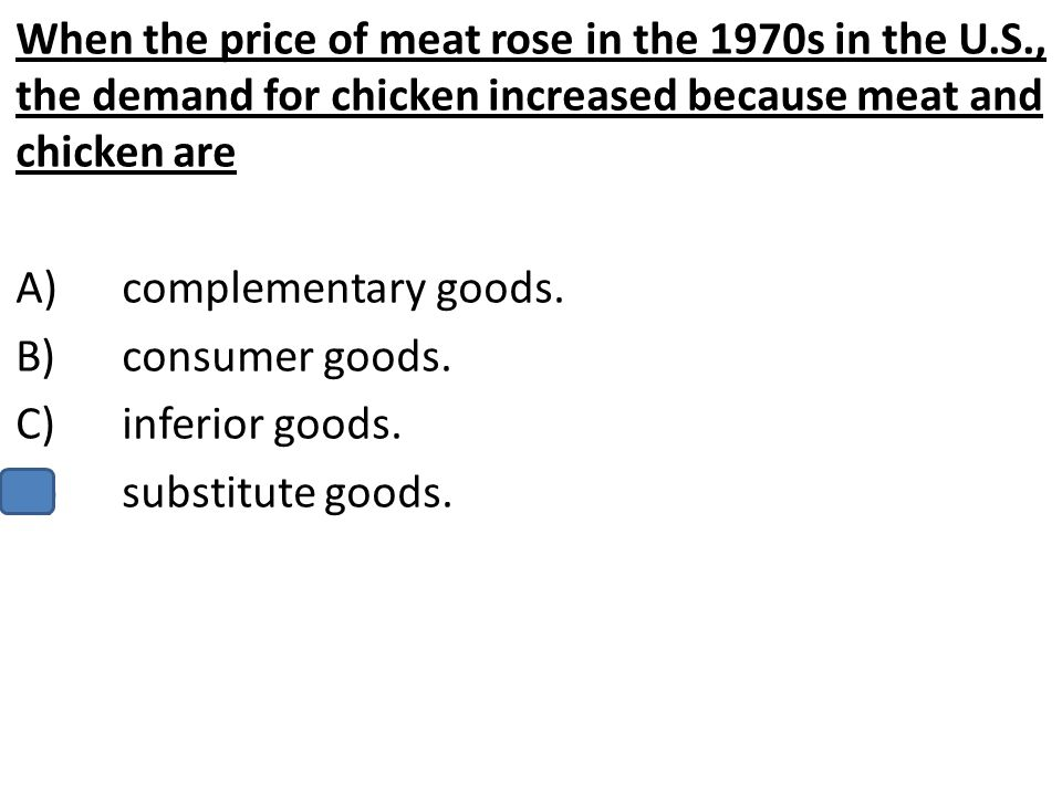 When the price of meat rose in the 1970s in the U. S