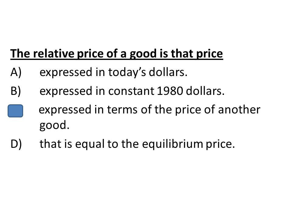 The relative price of a good is that price