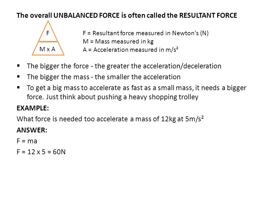 The overall UNBALANCED FORCE is often called the RESULTANT FORCE