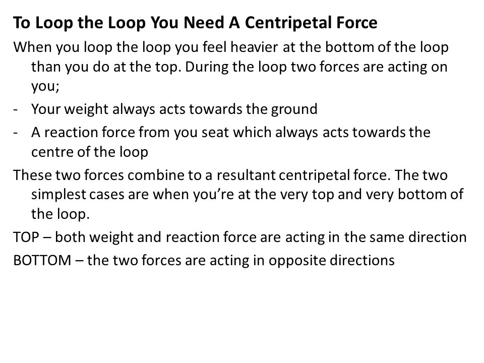 To Loop the Loop You Need A Centripetal Force