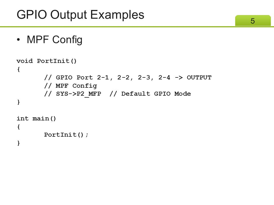 GPIO Output Examples MPF Config void PortInit() {