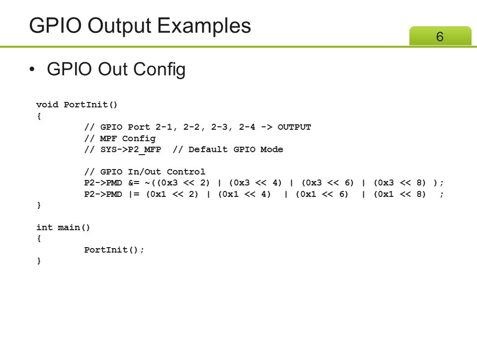 GPIO Output Examples GPIO Out Config void PortInit() {