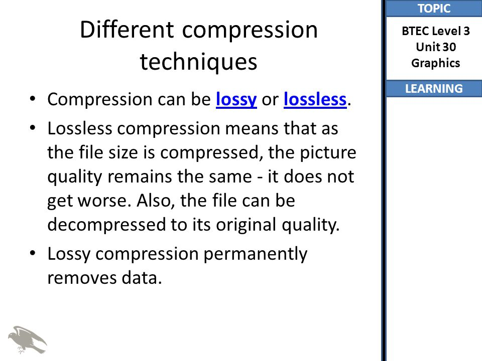 Different compression techniques