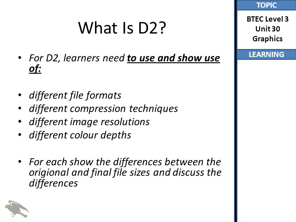 What Is D2 For D2, learners need to use and show use of: