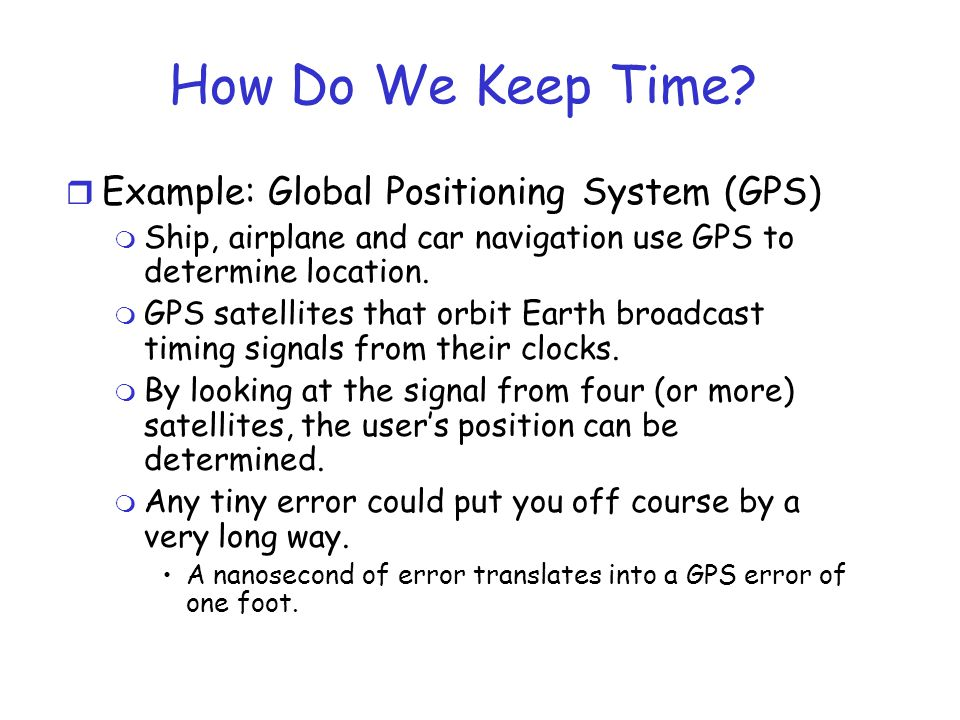 How Do We Keep Time Example: Global Positioning System (GPS)