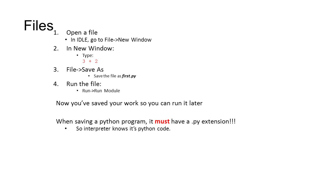 Files Open a file In New Window: File->Save As Run the file: