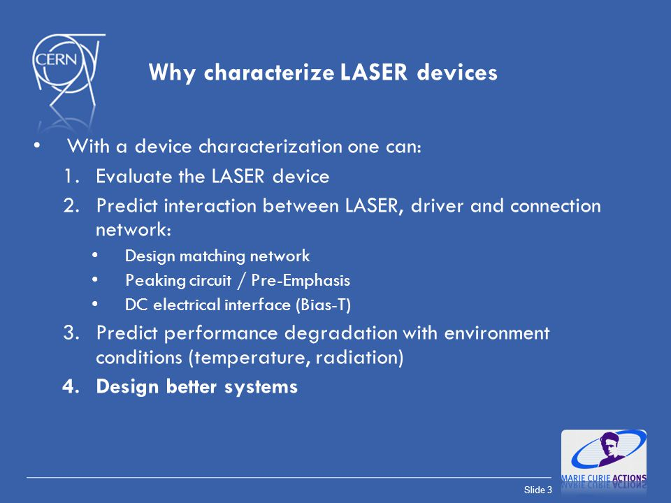 Why characterize LASER devices
