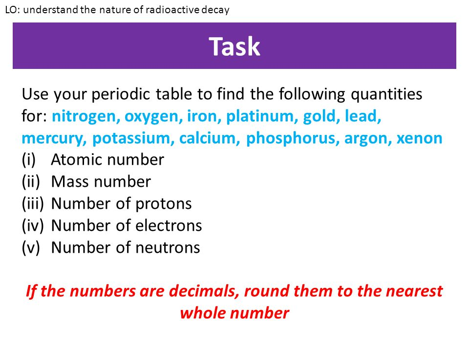 If the numbers are decimals, round them to the nearest whole number