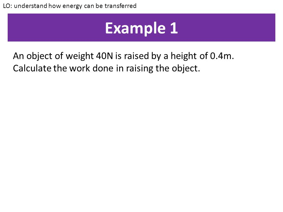 LO: understand how energy can be transferred