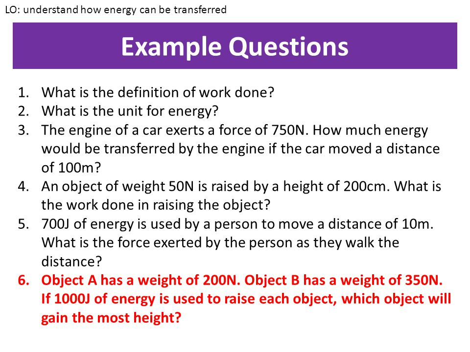 Example Questions What is the definition of work done