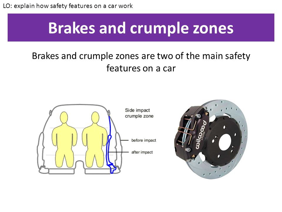 Brakes and crumple zones