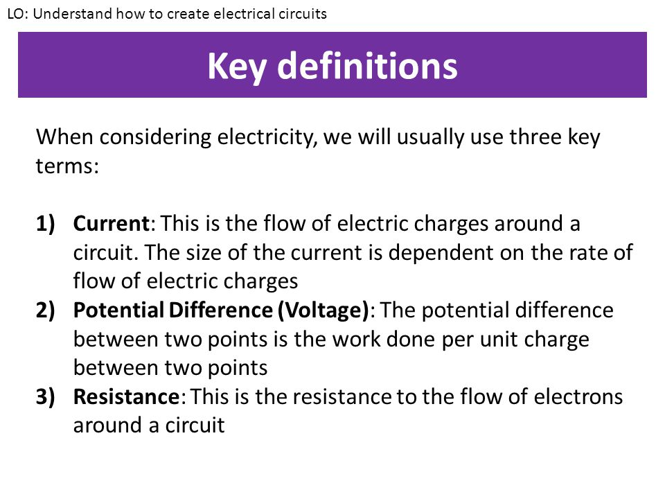 LO: Understand how to create electrical circuits