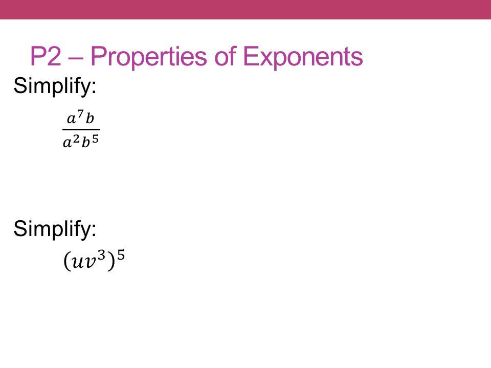 P2 – Properties of Exponents