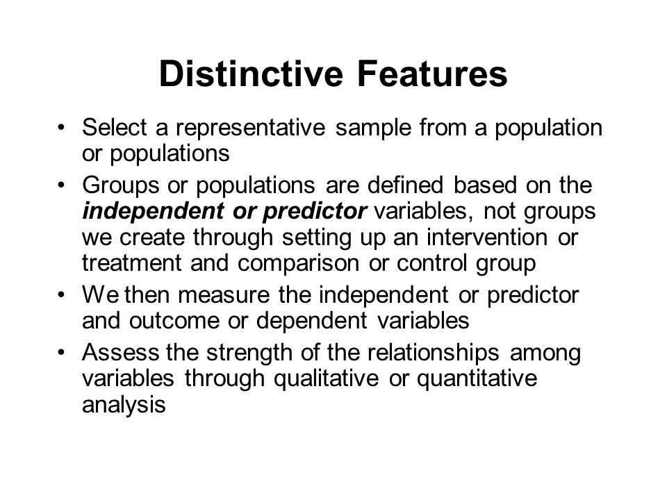 Distinctive Features Select a representative sample from a population or populations.