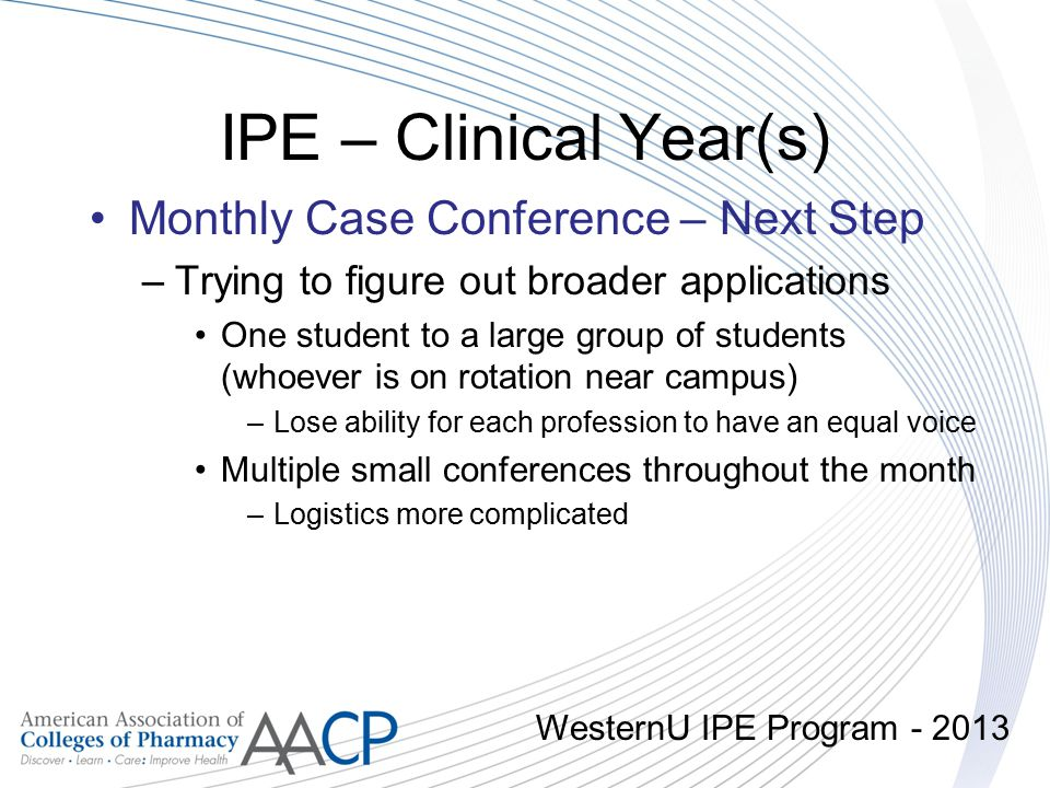 IPE – Clinical Year(s) Monthly Case Conference – Next Step
