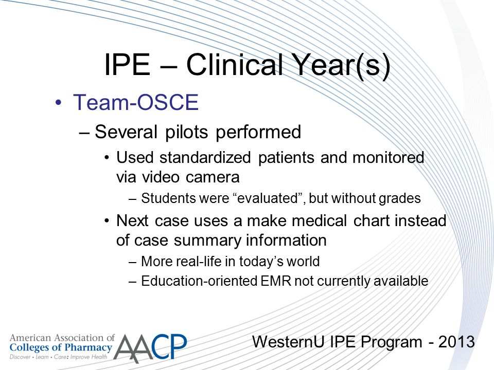 IPE – Clinical Year(s) Team-OSCE Several pilots performed