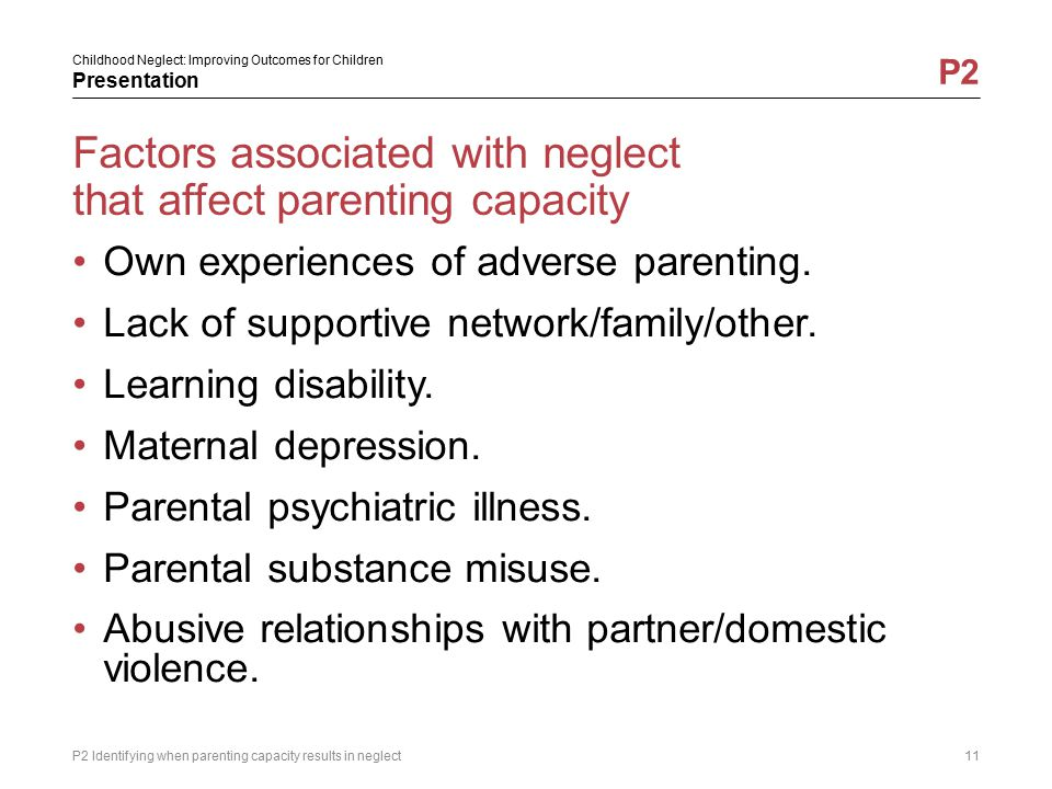 Factors associated with neglect that affect parenting capacity