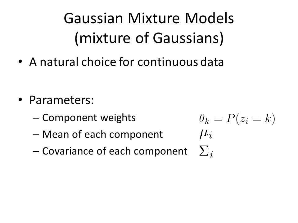 Gaussian Mixture Models (mixture of Gaussians)