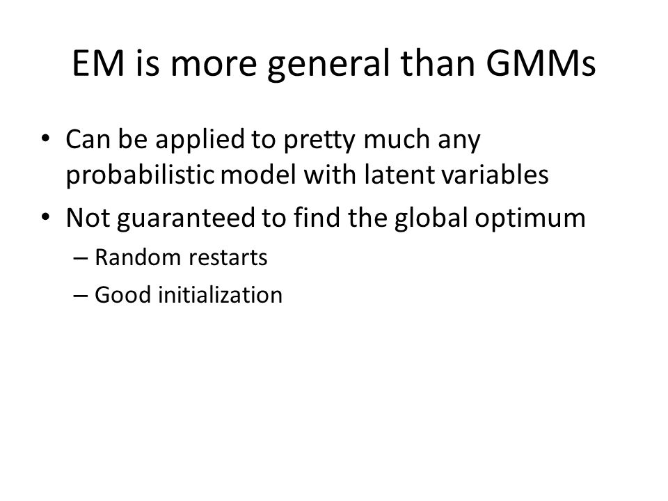 EM is more general than GMMs