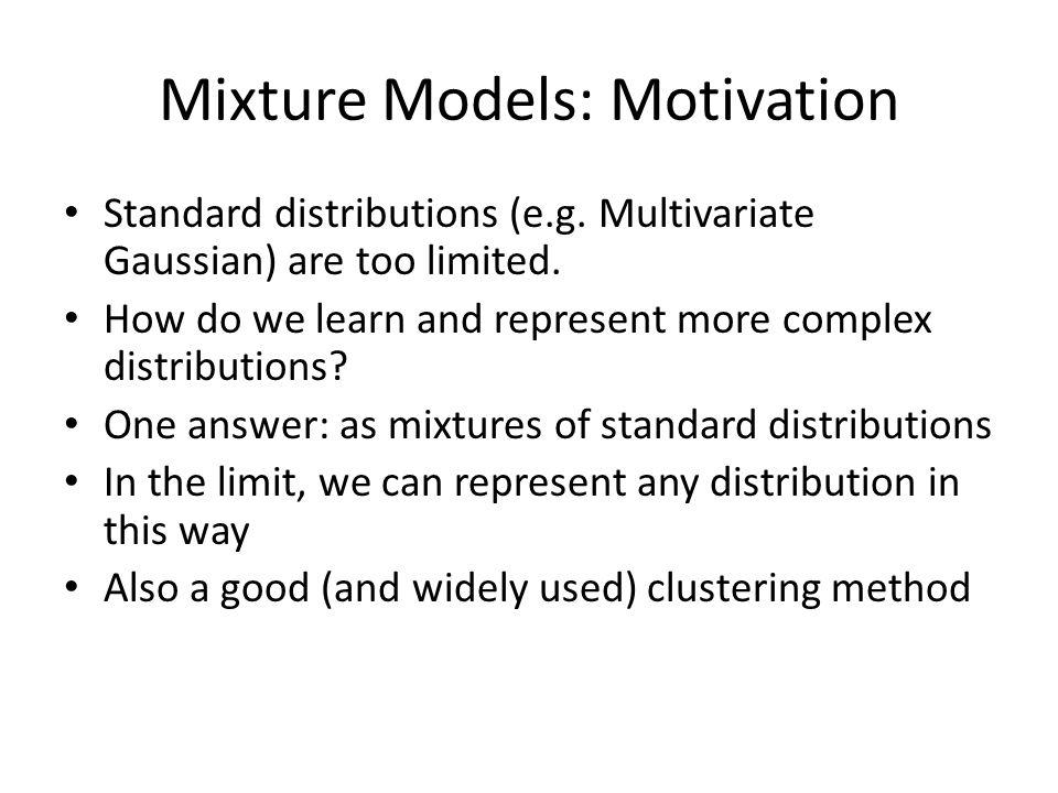 Mixture Models: Motivation