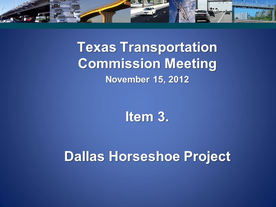 Texas Transportation Commission Meeting Dallas Horseshoe Project