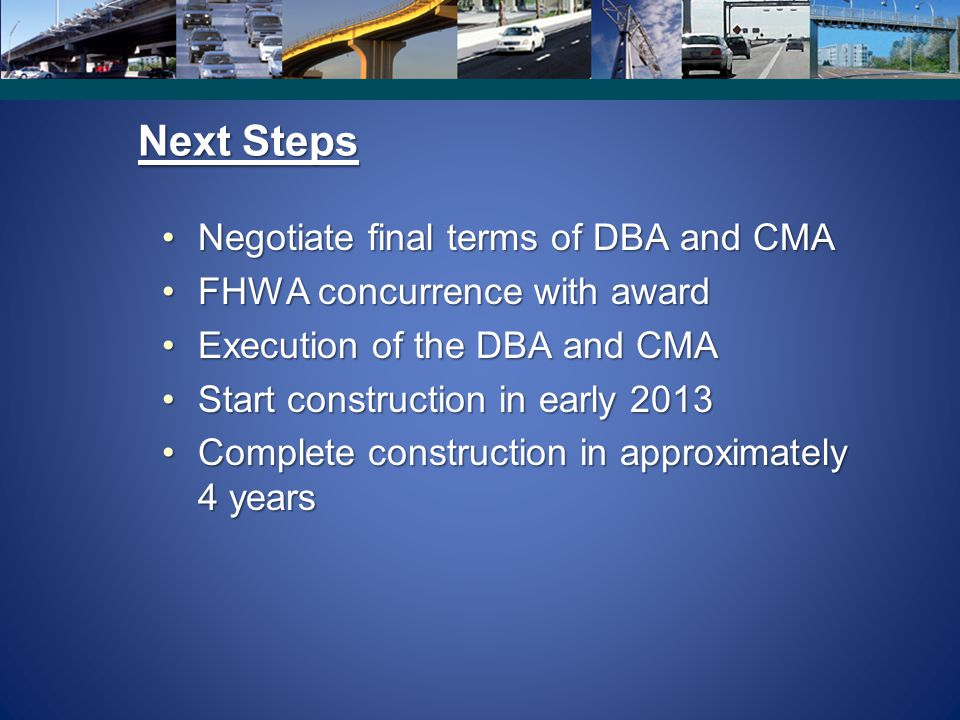 Next Steps Negotiate final terms of DBA and CMA