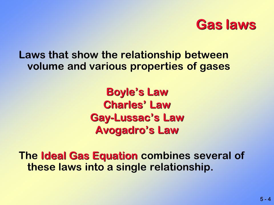 Gas laws Laws that show the relationship between volume and various properties of gases. Boyle's Law.