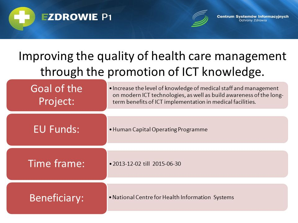 Improving the quality of health care management through the promotion of ICT knowledge.