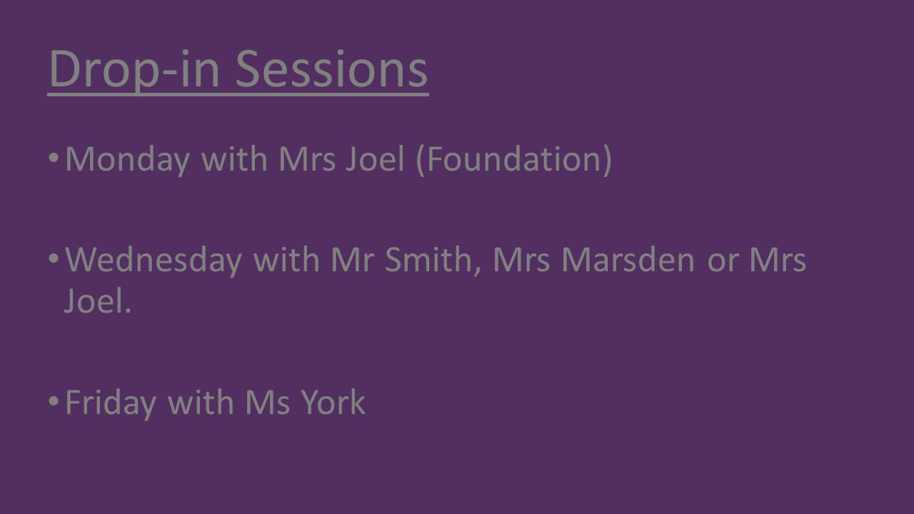 Drop-in Sessions Monday with Mrs Joel (Foundation)