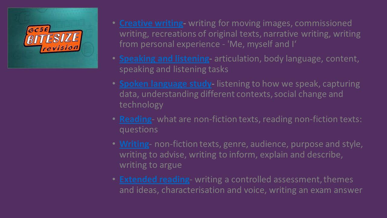 Creative writing- writing for moving images, commissioned writing, recreations of original texts, narrative writing, writing from personal experience - Me, myself and I'