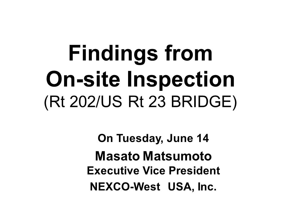 Findings from On-site Inspection (Rt 202/US Rt 23 BRIDGE)