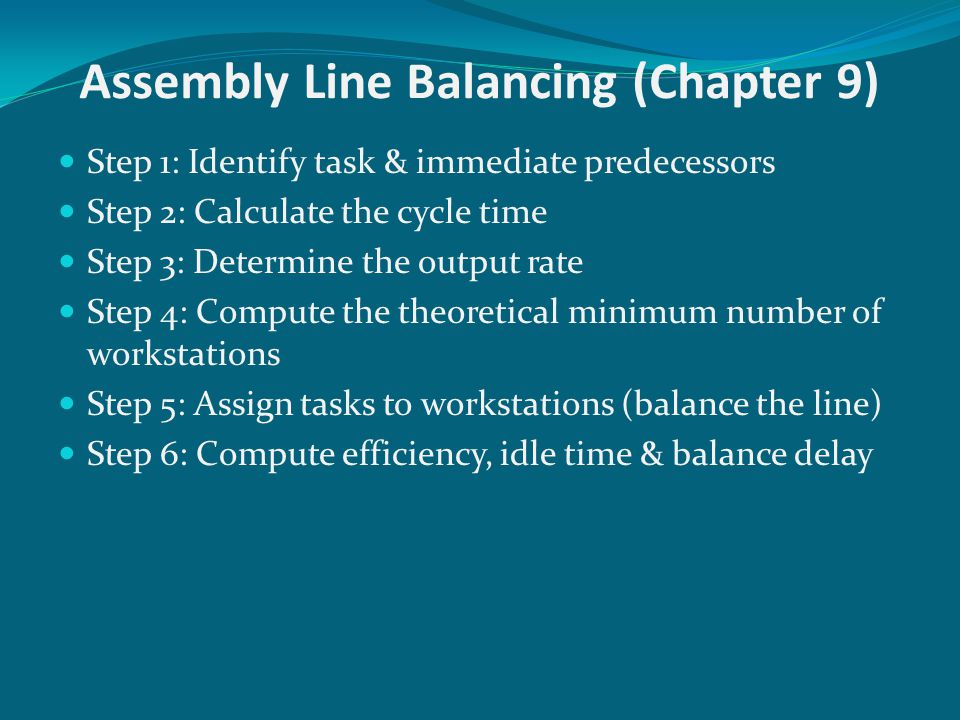 Assembly Line Balancing (Chapter 9)
