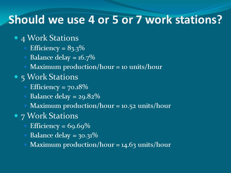 Should we use 4 or 5 or 7 work stations