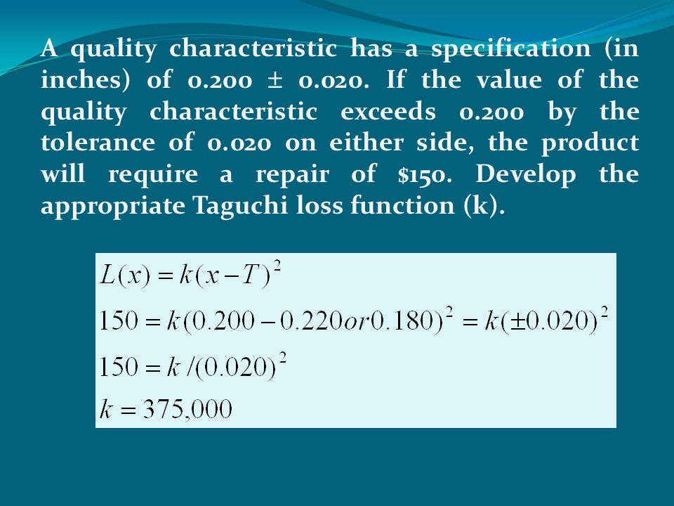 A quality characteristic has a specification (in inches) of 0. 200  0