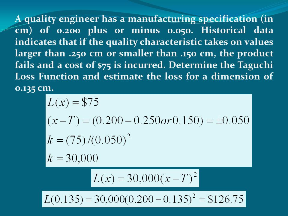 A quality engineer has a manufacturing specification (in cm) of 0