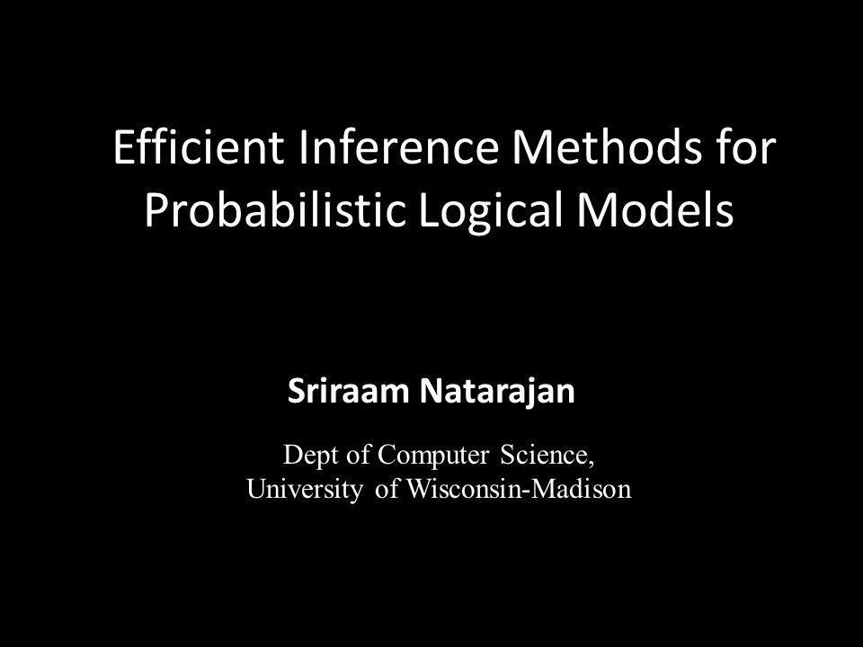 Efficient Inference Methods for Probabilistic Logical Models