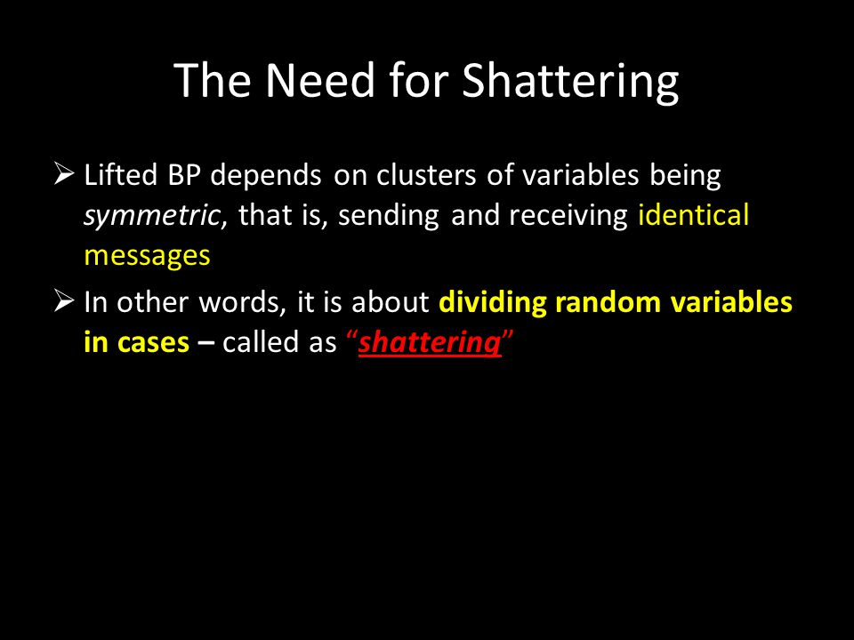 The Need for Shattering