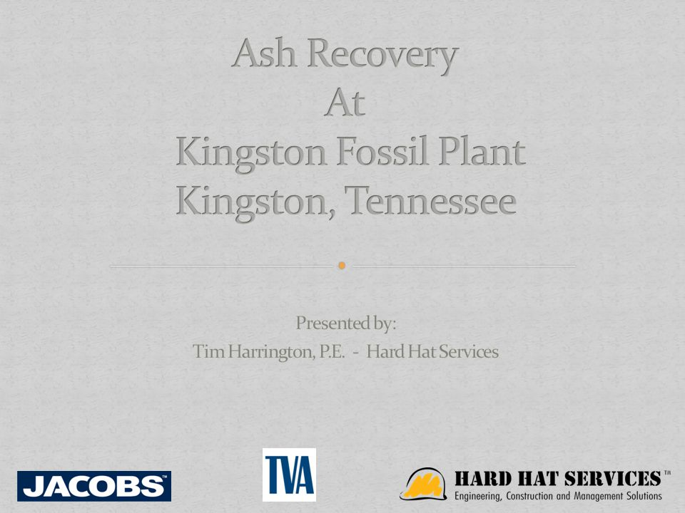 Ash Recovery At Kingston Fossil Plant Kingston, Tennessee