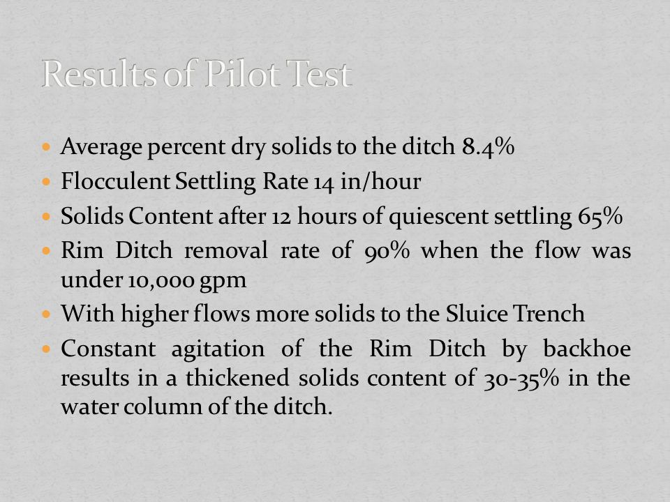 Results of Pilot Test Average percent dry solids to the ditch 8.4%