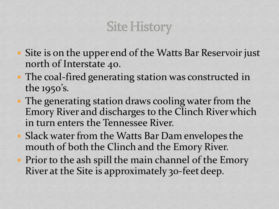 Site History Site is on the upper end of the Watts Bar Reservoir just north of Interstate 40.