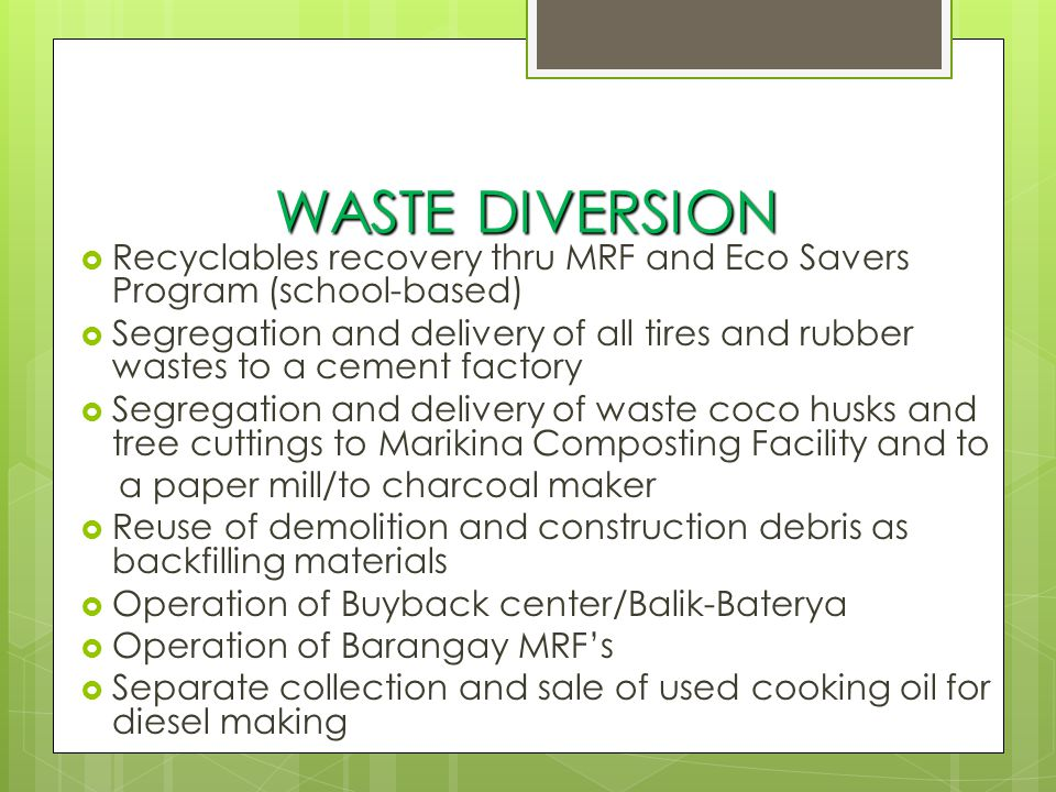 WASTE DIVERSION Recyclables recovery thru MRF and Eco Savers Program (school-based)